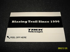 "1 AUTHENTIC TREK BICYCLES ""BLAZING THE TRAIL SINCE 1996"" STICKER DECAL AUFKLEBER"