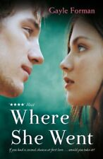 Where She Went By Gayle Forman. 9781849414289