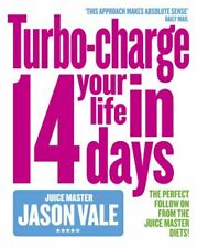 The juice master: turbo-charge your life in 14 days by Jason Vale (Paperback)