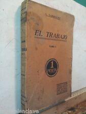 EL TRABAJO L Garriguet  Principio Siglo XX  Usado Viejo ESTUDIOS SOCIALES