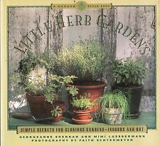Little Herb Gardens : Simple Solutions for Glorious Gardens -BRAND NEW.