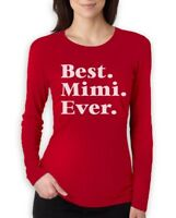 Best Mimi Ever - Mother's Day Gift for Mom Or Grandma Women Long Sleeve T-Shirt
