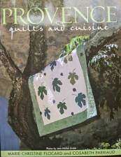 PROVENCE Quilts & Cuisine Nine Projects