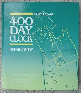 HOROLOVAR 400 DAY CLOCK REPAIR GUIDE by Charles Terwilliger - TENTH EDITION