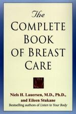 The Complete Book of Breast Care by Niels H. Lauersen & Eileen Stukane (1996)