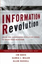 Information Revolution : Using the Information Evolution Model to Grow Your Bus