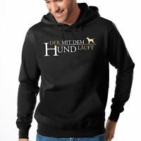Der mit dem Hund läuft Sprüche Spruch Spaß Fun Kapuzenpullover Hoodie Sweater