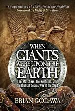 When Giants Were upon the Earth : The Watchers, the Nephilim, and the...