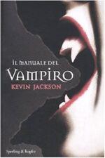 KEVIN JAKSON, IL MANUALE DEL VAMPIRO - Sperling  & Kupfer Editore 2009