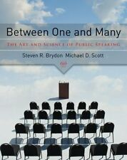 Between One and Many: The Art and Science of Public Speaking by Steven Brydon, M