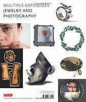 Multiple exposures. Jewelry and photography. Catalogo della mostra (13 maggio...