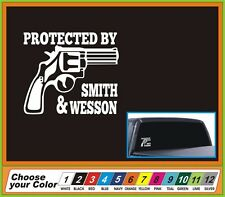 PROTECTED BY SMITH & WESSON window Car Truck boat funny gun Vinyl Decal Sticker