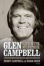 Life with My Father Glen Campbell by Debby Campbell and Mark Bego (2014,...