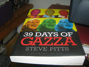 KETTERING TOWN 39 DAYS OF GAZZA BOOK BY STEVE PITTS PUB 2009- 234 PAGES.