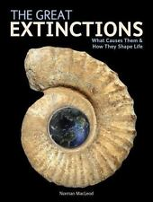 The Great Extinctions : What Causes Them and How They Shape Life by Norman...