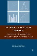 PreMBA Analytical Primer : Essential Quantitative Concepts for Business Math...