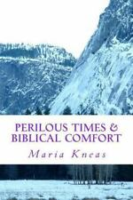 Perilous Times & Biblical Comfort, Kneas, Maria, Good Book