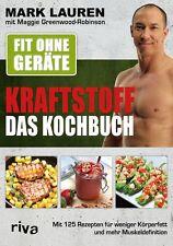 Fit ohne Geräte Kraftstoff Das Kochbuch Rezepte Ernährungsprogramm Plan Buch NEU