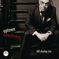 Bill Charlap Trio - Uptown Downtown [CD]