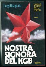 BISIGNANI LUIGI NOSTRA SIGNORA DEL KGB RUSCONI 1992 SPIONAGGIO PRIMA EDIZIONE