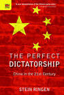 USED (GD) The Perfect Dictatorship: China in the 21st Century by Stein Ringen