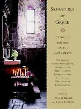 Signatures of Grace: Catholic Writers on the Sacraments, Paula Huston, Grady, Th
