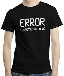 Error Costume Not Found - Funny Halloween Outfit Party Christmas T-shirt Tshirt