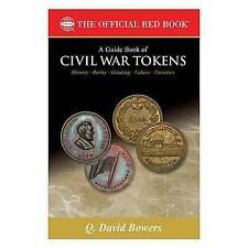 A Guide Book of Civil War Tokens: Patriotic Tokens and Store Cards, 1861-1865 (O