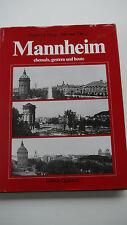 Mannheim ehemals, gestern und heute - Ingeborg Riegl / Michael Caroli