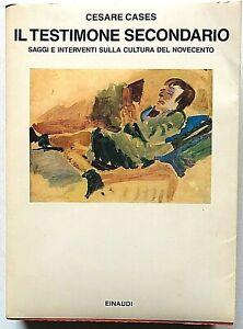 Cesare Cases Il testimone secondario Cultura del Novecento Einaudi Saggi 1985