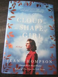 A Cloud in the Shape of a Girl by Jean Thompson (2018, Hardcover) NEW