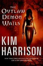 The Outlaw Demon Wails Bk. 6 by Kim Harrison (2008, Hardcover)