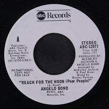 ANGELO BOND: Reach For The Moon (poor People) / Mono 45 (dj) Soul