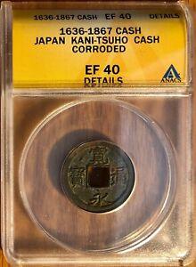 1636-1867 Japan KANI-TSUHO Cash, ANACS XF-40, Corrosion