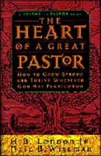 The Heart of a Great Pastor: How to Grow Strong and Thrive Wherever-ExLibrary
