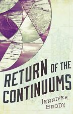 The Continuum Trilogy: Return of the Continuums 2 by Jennifer Brody (2016,...