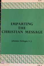 IMPARTING THE CHRISTIAN MESSAGE, BY JOHANNES HOFINGER, S. J. 1961