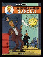 BARELLI  L'ENIGMATIQUE MONSIEUR BARELLI   BOB DE MOOR   1981    LE LOMBARD