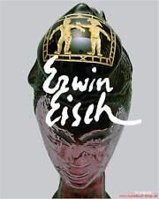 Fachbuch Erwin Eisch Werk in Glas Malerei Zeichnung & Druckgrafik, Übersicht NEU
