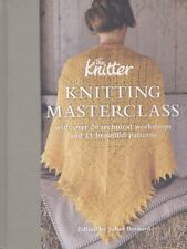 Knitting Masterclass : With over 20 Technical Workshops and 15 Beautiful Pattern