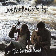 Jack McNeill & Charlie Heys - The Northern Road (2010)  CD  NEW  SPEEDYPOST