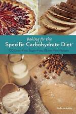 Baking for the Specific Carbohydrate Diet: 100 Grain-Free, Sugar-Free, Gluten-Fr