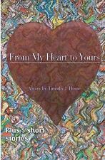 From My Heart to Yours by Timothy House (2011, Paperback)