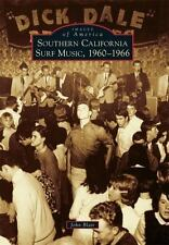 Southern California Surf Music, 1960-1966 (Images of America)