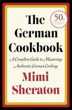The German Cookbook: A Complete Guide to Mastering Authentic German Cooking: ...