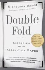 Double Fold: Libraries and the Assault on Paper by Baker, Nicholson, Good Book