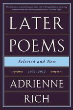 Later Poems : Selected and New, 1971-2012 by Adrienne Rich (2015, Paperback)