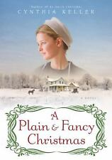 A Plain & Fancy Christmas: A Novel - Keller, Cynthia - Hardcover w Dust Jacket