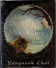 THE SUN GIRL AND THE MOON BOY: A KOREAN FOLKTALE - YANGSOOK CHOI (HCDJ; 1980)