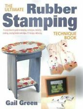 The Ultimate Rubber Stamping Technique Book Green, Gail Paperback